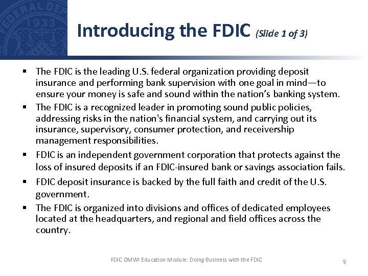 Introducing the FDIC (Slide 1 of 3) § The FDIC is the leading U.