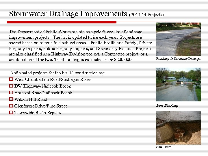 Stormwater Drainage Improvements (2013 -14 Projects) The Department of Public Works maintains a prioritized