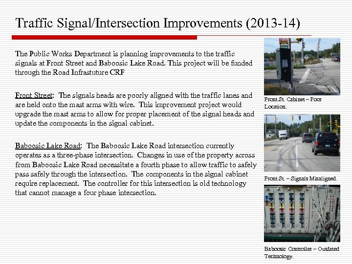 Traffic Signal/Intersection Improvements (2013 -14) The Public Works Department is planning improvements to the