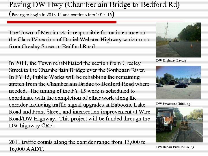 Paving DW Hwy (Chamberlain Bridge to Bedford Rd) (Paving to begin in 2013 -14