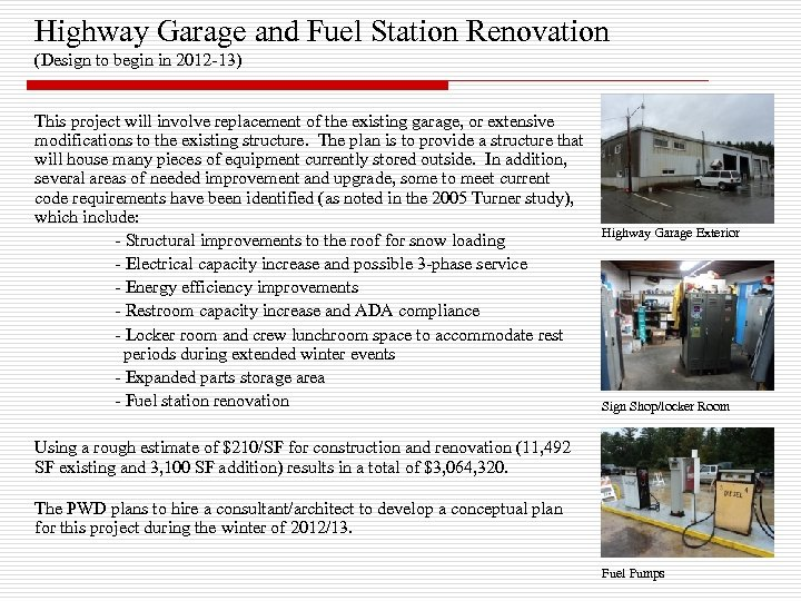 Highway Garage and Fuel Station Renovation (Design to begin in 2012 -13) This project