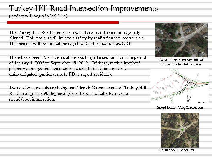 Turkey Hill Road Intersection Improvements (project will begin in 2014 -15) The Turkey Hill