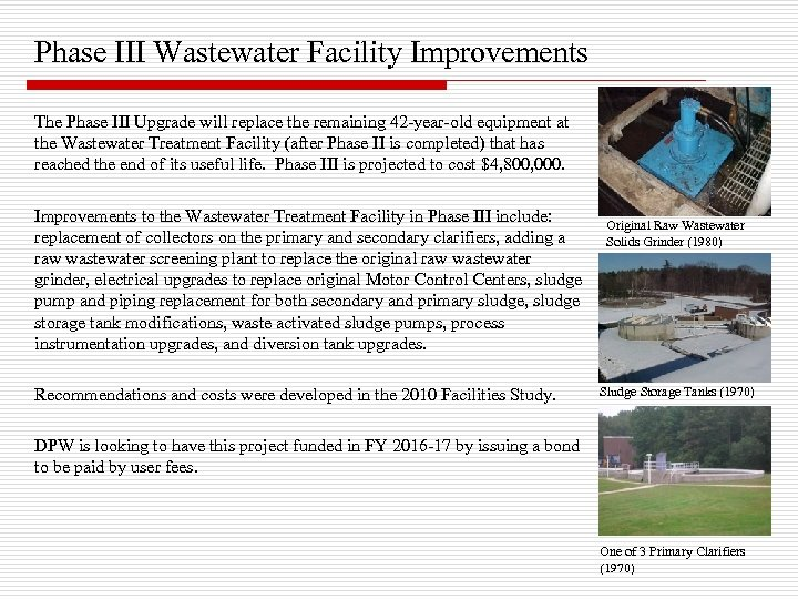 Phase III Wastewater Facility Improvements The Phase III Upgrade will replace the remaining 42