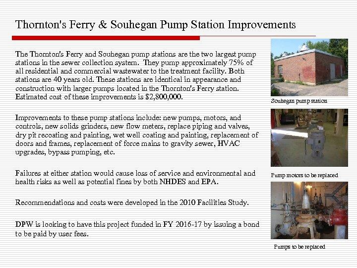 Thornton's Ferry & Souhegan Pump Station Improvements The Thornton's Ferry and Souhegan pump stations