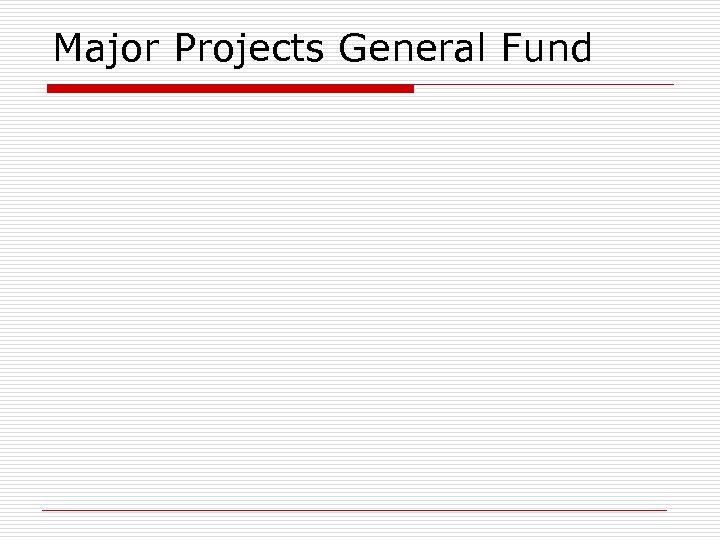 Major Projects General Fund