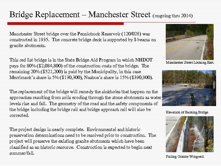 Bridge Replacement – Manchester Street (ongoing thru 2014) Manchester Street bridge over the Pennichuck