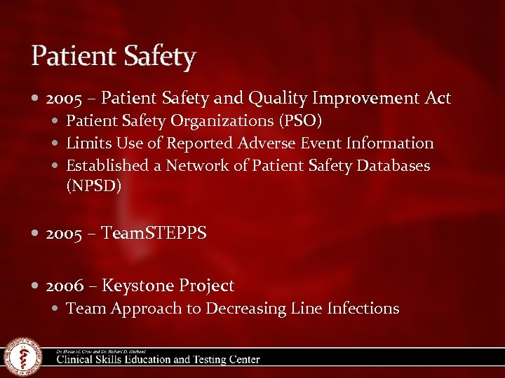 Patient Safety 2005 – Patient Safety and Quality Improvement Act Patient Safety Organizations (PSO)