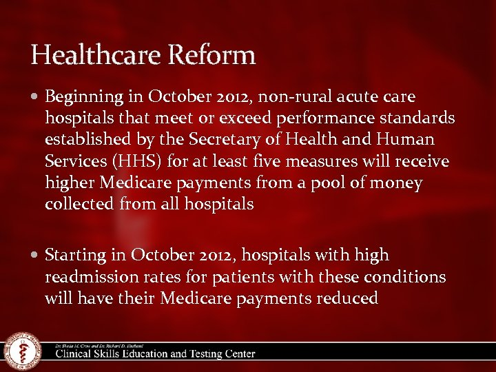Healthcare Reform Beginning in October 2012, non-rural acute care hospitals that meet or exceed