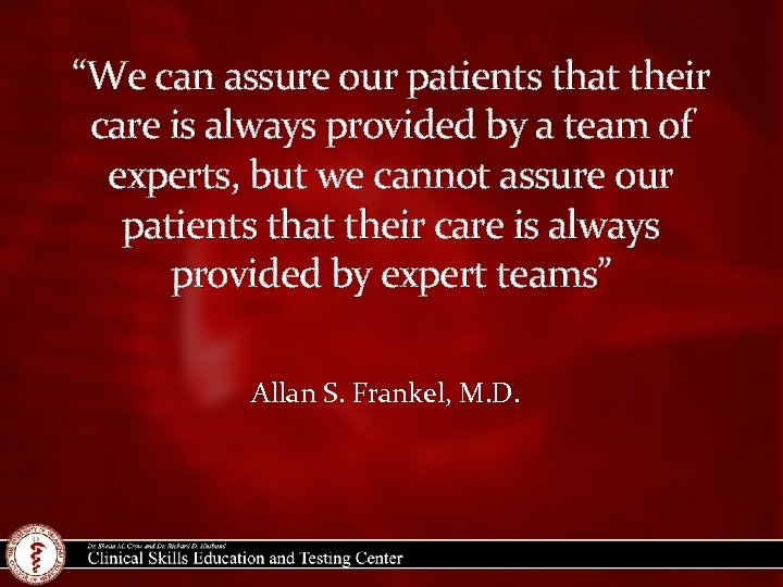 """""""We can assure our patients that their care is always provided by a team"""
