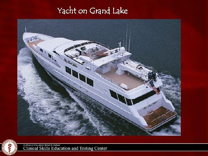 Yacht on Grand Lake