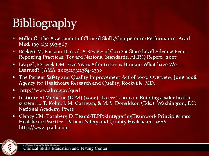 Bibliography Miller G. The Assessment of Clinical Skills/Competence/Performance. Acad Med. 199 ; 63: 563
