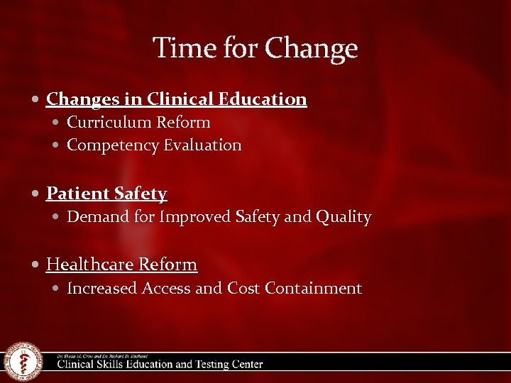 Time for Changes in Clinical Education Curriculum Reform Competency Evaluation Patient Safety Demand for
