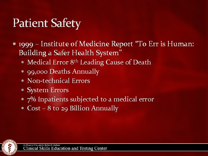"""Patient Safety 1999 – Institute of Medicine Report """"To Err is Human: Building a"""