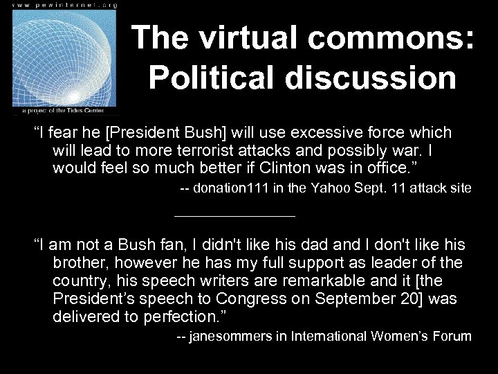 "The virtual commons: Political discussion ""I fear he [President Bush] will use excessive force"