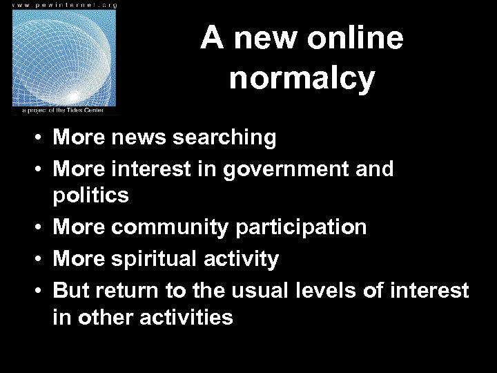 A new online normalcy • More news searching • More interest in government and