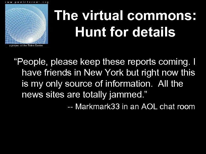 "The virtual commons: Hunt for details ""People, please keep these reports coming. I have"
