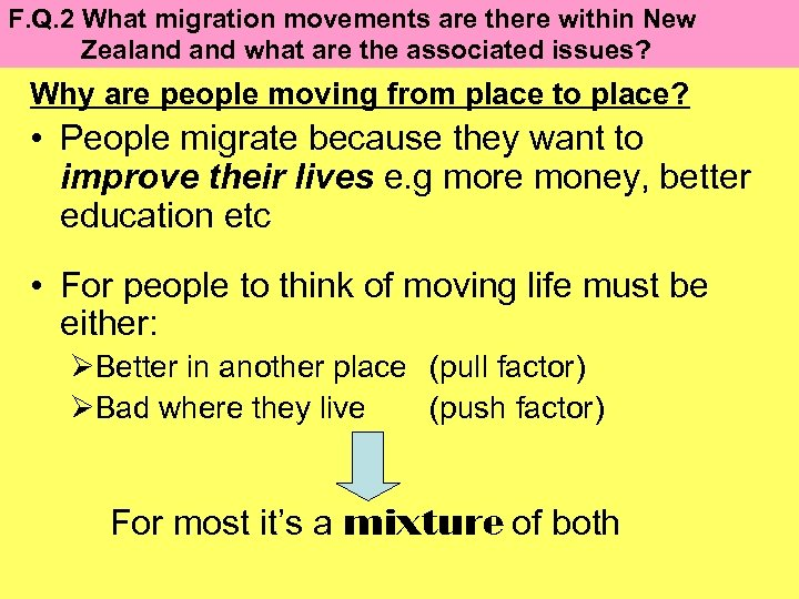 F. Q. 2 What migration movements are there within New Zealand what are the