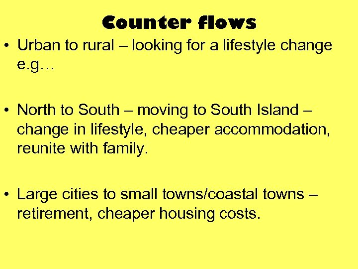 Counter flows • Urban to rural – looking for a lifestyle change e. g…