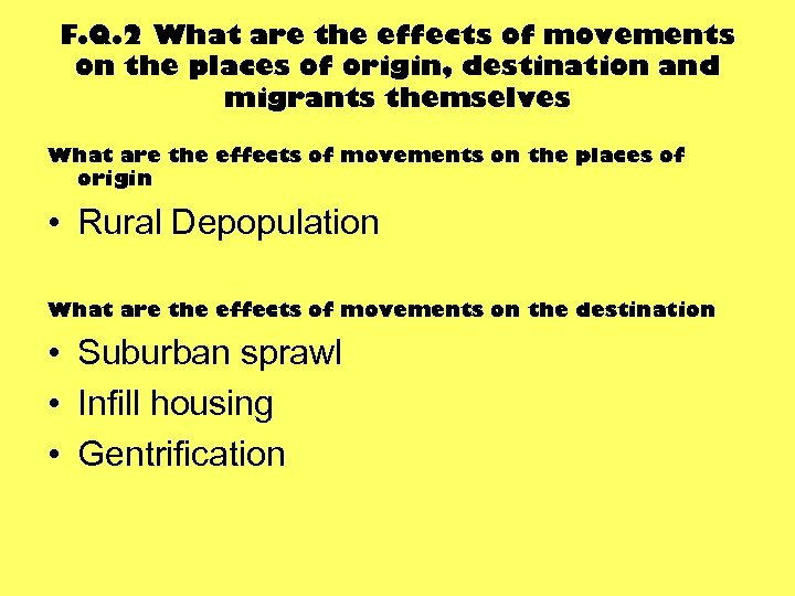 F. Q. 2 What are the effects of movements on the places of origin,
