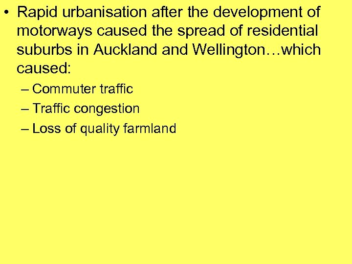 • Rapid urbanisation after the development of motorways caused the spread of residential
