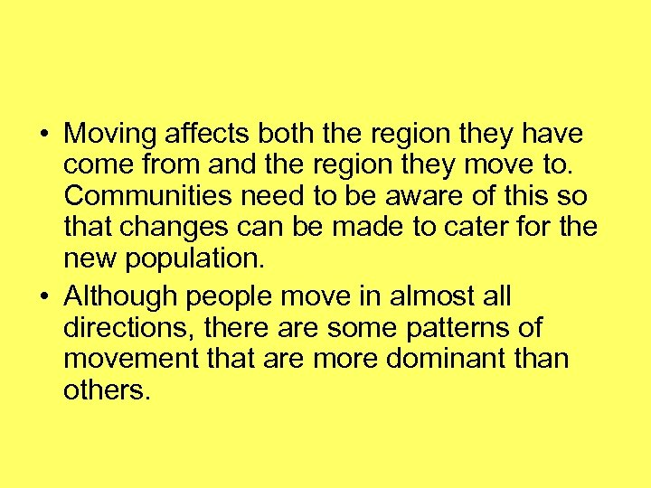 • Moving affects both the region they have come from and the region