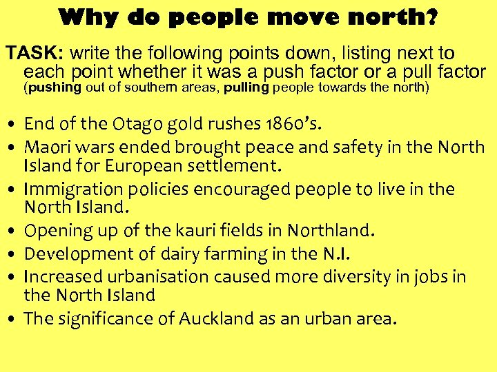 Why do people move north? TASK: write the following points down, listing next to