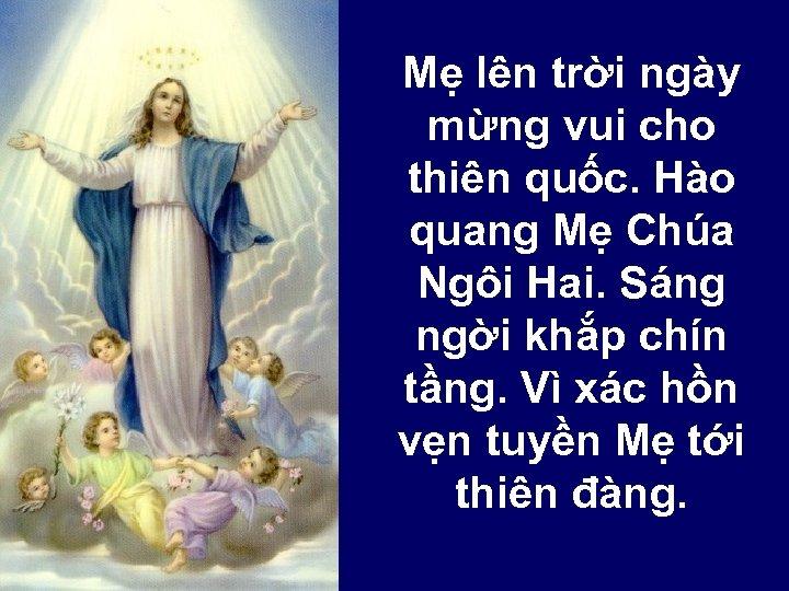 Mẹ lên trời ngày mừng vui cho thiên quốc. Hào quang Mẹ Chúa Ngôi