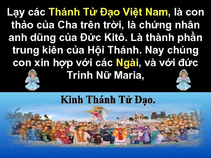 Lạy các Thánh Tử Đạo Việt Nam, là con thảo của Cha trên trời,