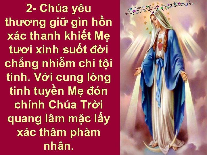2 - Chúa yêu thương giữ gìn hồn xác thanh khiết Mẹ tươi xinh