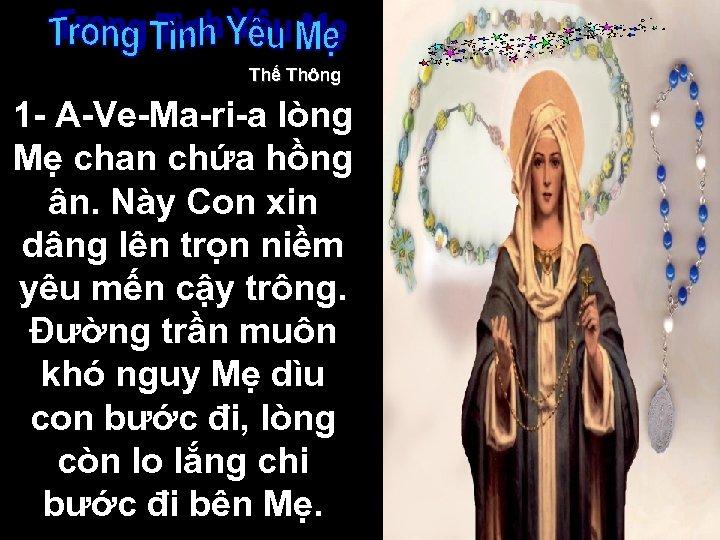 Thế Thông 1 - A-Ve-Ma-ri-a lòng Mẹ chan chứa hồng ân. Này Con xin