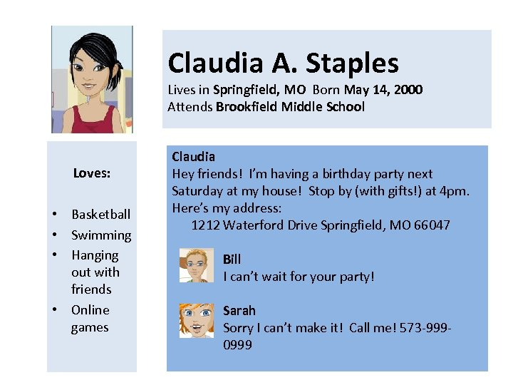 Claudia A. Staples Lives in Springfield, MO Born May 14, 2000 Attends Brookfield Middle