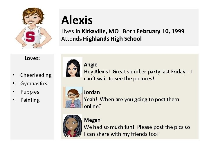 Alexis Lives in Kirksville, MO Born February 10, 1999 Attends Highlands High School Loves: