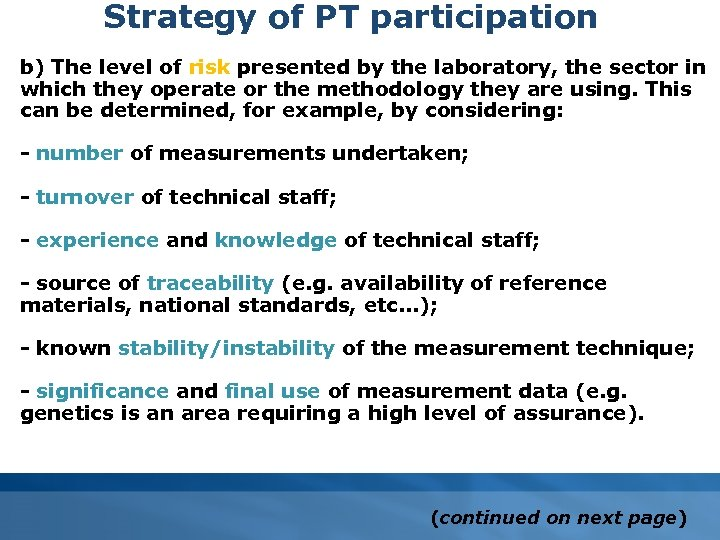 Strategy of PT participation b) The level of risk presented by the laboratory, the