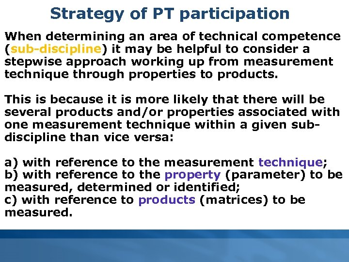 Strategy of PT participation When determining an area of technical competence (sub-discipline) it may