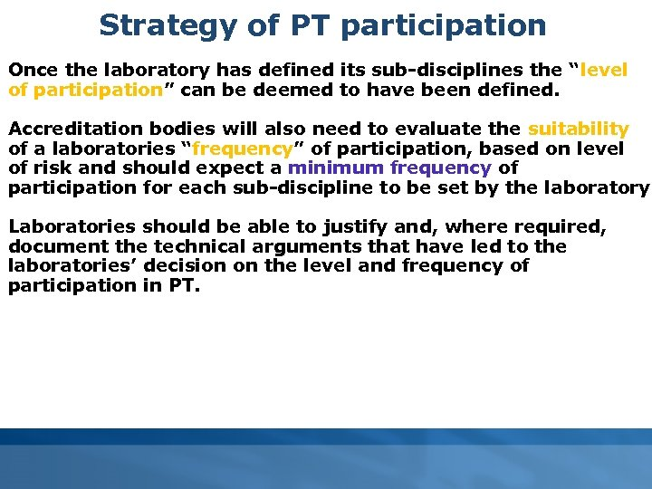"Strategy of PT participation Once the laboratory has defined its sub-disciplines the ""level of"