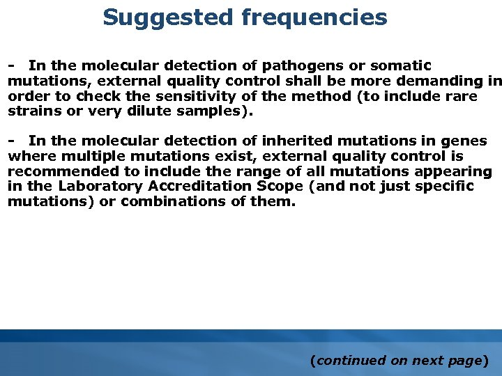 Suggested frequencies - In the molecular detection of pathogens or somatic mutations, external quality