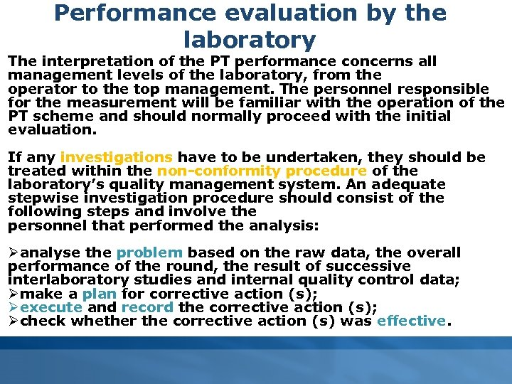 Performance evaluation by the laboratory The interpretation of the PT performance concerns all management