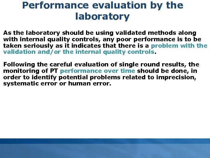 Performance evaluation by the laboratory As the laboratory should be using validated methods along