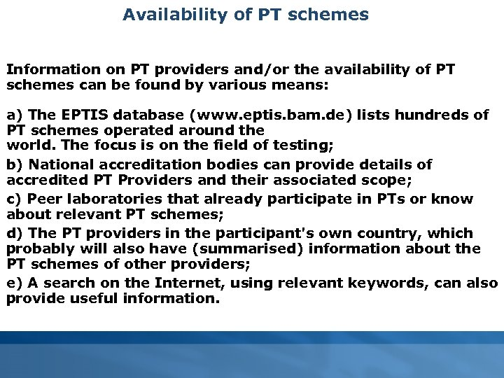 Availability of PT schemes Information on PT providers and/or the availability of PT schemes