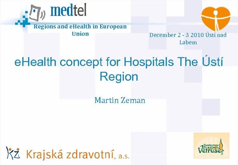 © AGIT AB Regions and e. Health in European Union December 2 - 3