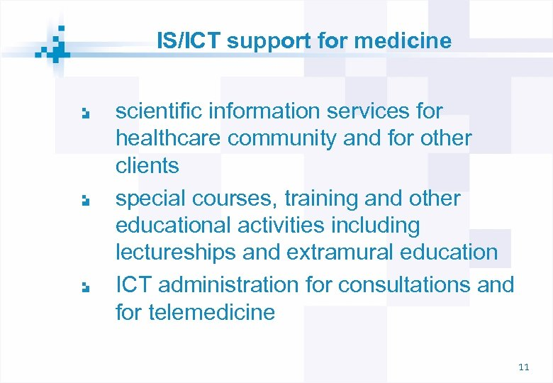 IS/ICT support for medicine scientific information services for healthcare community and for other clients