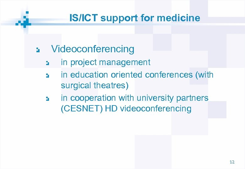 IS/ICT support for medicine Videoconferencing in project management in education oriented conferences (with surgical