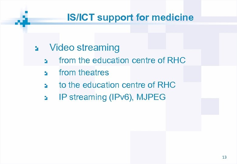 IS/ICT support for medicine Video streaming from the education centre of RHC from theatres