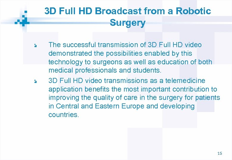 3 D Full HD Broadcast from a Robotic Surgery The successful transmission of 3