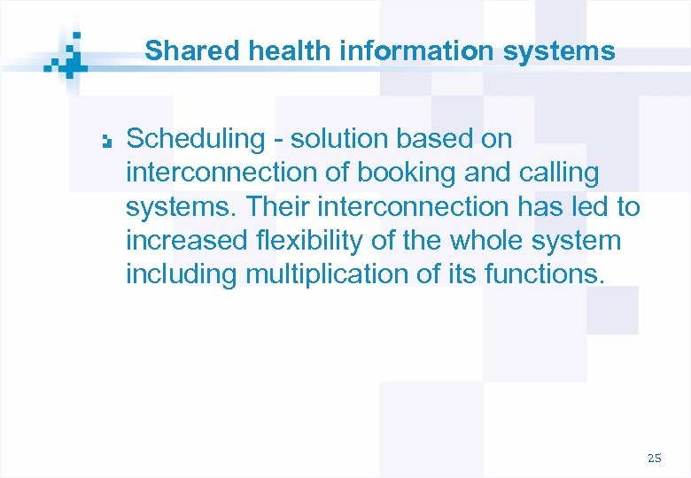 Shared health information systems Scheduling - solution based on interconnection of booking and calling
