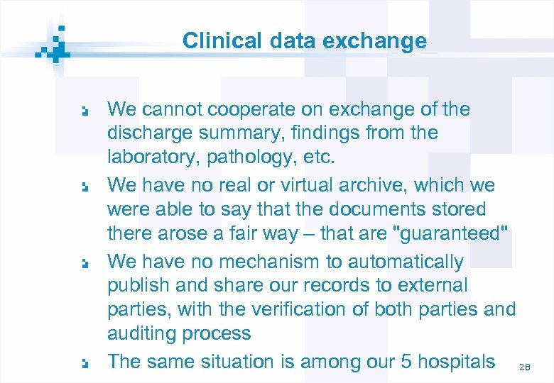 Clinical data exchange We cannot cooperate on exchange of the discharge summary, findings from