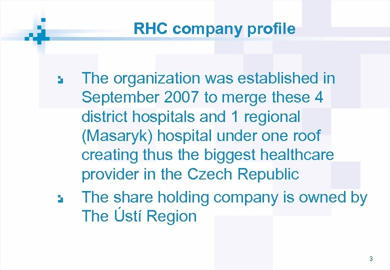 RHC company profile The organization was established in September 2007 to merge these 4