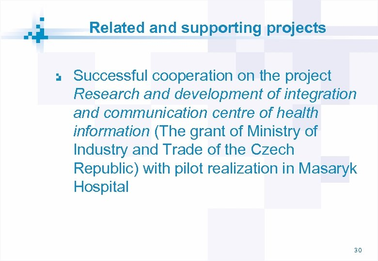 Related and supporting projects Successful cooperation on the project Research and development of integration