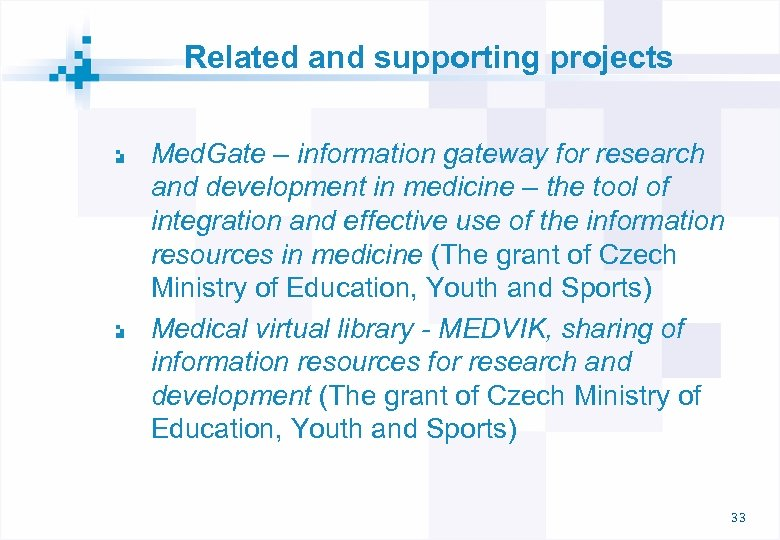 Related and supporting projects Med. Gate – information gateway for research and development in
