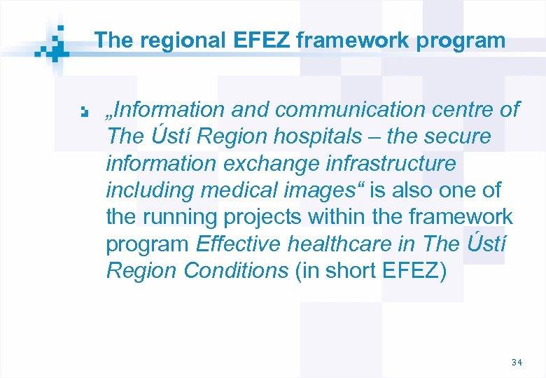 "The regional EFEZ framework program ""Information and communication centre of The Ústí Region hospitals"